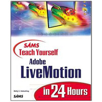 Sams Sams Teach Yourself Adobe LiveMotion in 24 Hours