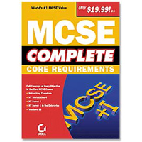 Sybex MCSE Complete:  Core Requirements