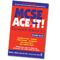 Wiley MCSE Exchange Server 5.5 Ace It!