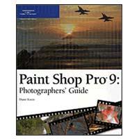 Premier Press Paint Shop Pro 9: Photographers' Guide