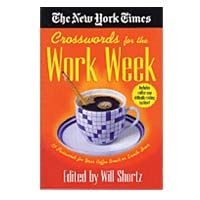 World Publications New York Times Crosswords for the Work Week: 75 Crosswords for Your Coffee Break or Lunch Hour