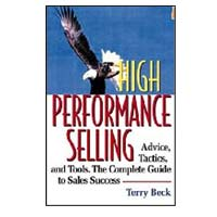 World Publications High Performance Selling: Advice, Tectics & Tools: The Complete Guide to Sales Success