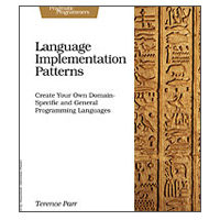 pragmatic Language Implementation Patterns, 1st Edition