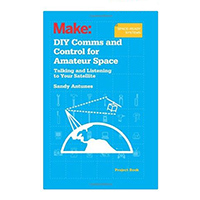 O'Reilly DIY Comms and Control for Amateur Space: Talking and Listening to Your Satellite, 1st Edition