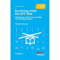 O'Reilly Surviving Orbit the DIY Way: Testing the Limits Your Satellite Can and Must Match, 1st Edition