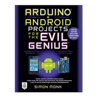 McGraw-Hill Arduino + Android Projects for the Evil Genius: Control Arduino with Your Smartphone or Tablet, 1st Edition