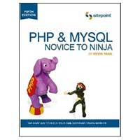 SitePoint PHP & MySQL: Novice to Ninja: The Easy Way to Build Your Own Database Driven Website - 5th Edition