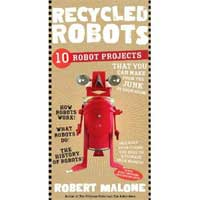 Workman Pub Recycled Robots: 10 Robot Projects