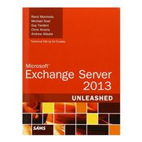 Sams Microsoft Exchange Server 2013 Unleashed, 1st Edition