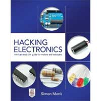 McGraw-Hill Hacking Electronics: An Illustrated DIY Guide for Makers and Hobbyists, 1st Edition