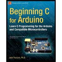 Apress Beginning C for Arduino: Learn C Programming for the Arduino & Compatible Microcontrollers