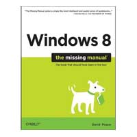 O'Reilly WINDOWS 8 MISSING MANUAL