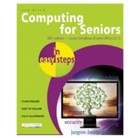 PGW Computing for Seniors in Easy Steps: Covers Windows 8 and Office 2013