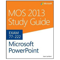 Microsoft Press MOS 2013 POWERPOINT