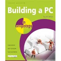 PGW Building a PC in easy steps: Covers Windows 8, 4th Edition