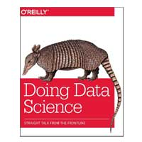 O'Reilly Doing Data Science: Straight Talk from the Frontline, 1st Edition