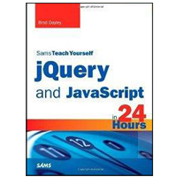 Sams jQuery and JavaScript in 24 Hours, Sams Teach Yourself, 1st Edition