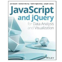 Wiley JavaScript and jQuery for Data Analysis and Visualization, 1st Edition