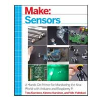 O'Reilly Maker Shed Make: Sensors: A Hands-On Primer for Monitoring the Real World with Arduino and Raspberry Pi, 1st Edition