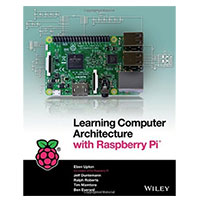 Wiley Learning Computer Architecture with Raspberry Pi, 1st Edition