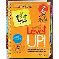 Wiley Level Up!: The Guide to Great Video Game Design, 2nd Edition