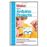 O'Reilly Maker Shed BASIC ARDUINO PROJECTS