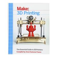 O'Reilly Maker Shed 3D Printing The Essential Guide to 3D Printers