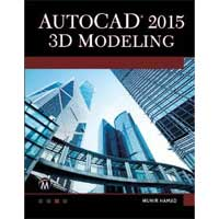 Mercury Learning AUTOCAD 2015 3D MODELING