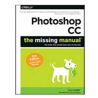O'Reilly Photoshop CC: The Missing Manual, 2nd Edition