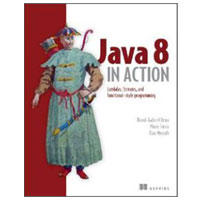 Manning Publications Java 8 in Action: Lambdas, Streams, and functional-style programming, 1st Edition