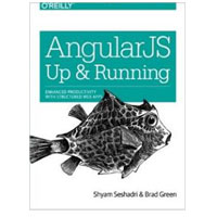 O'Reilly AngularJS: Up and Running: Enhanced Productivity with Structured Web Apps, 1st Edition