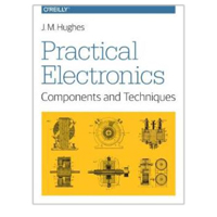 O'Reilly Practical Electronics: Components and Techniques - 1st Edition
