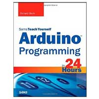 Pearson/Macmillan Books Teach Yourself Arduino Programming in 24 Hours