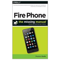 O'Reilly FIRE PHONE MISSING MANUAL