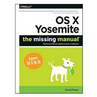 O'Reilly OS X Yosemite: The Missing Manual, 1st Edition