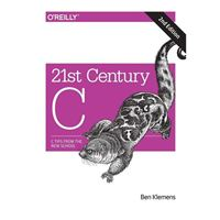 O'Reilly 21st Century C: C Tips from the New School, 2nd Edition