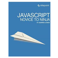 SitePoint JavaScript: Novice to Ninja, 1st Edition