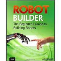 Pearson/Macmillan Books Robot Builder: The Beginner's Guide to Building Robots