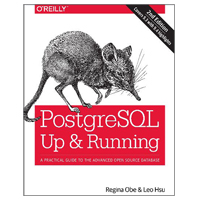 O'Reilly POSTGRESQL UP & RUNNING
