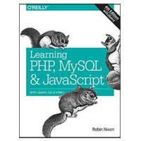 O'Reilly Learning PHP, MySQL & JavaScript: With jQuery, CSS & HTML5, 4th Edition