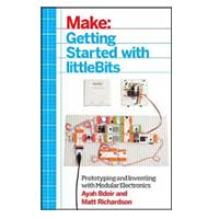 O'Reilly Maker Shed Getting Started with littleBits: Prototyping and Inventing with Modular Electronics, 1st Edition