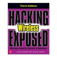 McGraw-Hill Hacking Exposed Wireless: Wireless Security Secrets & Solutions, 3rd Edition