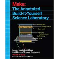 O'Reilly Maker Shed The Annotated Build-It-Yourself Science Laboratory, 1st Edition
