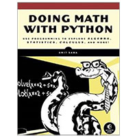 No Starch Press Doing Math with Python: Use Programming to Explore Algebra, Statistics, Calculus, and More!