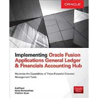 McGraw-Hill Implementing Oracle Fusion Applications General Ledger & Financials Accounting Hub