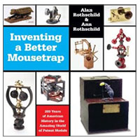 O'Reilly Maker Shed Inventing a Better Mousetrap: 200 Years of American History in the Amazing World of Patent Models, 1st Edition