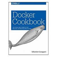 O'Reilly Docker Cookbook, 1st Edition
