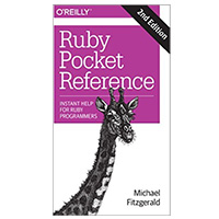 O'Reilly Ruby Pocket Reference: Instant Help for Ruby Programmers, 2nd Edition
