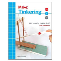 O'Reilly Maker Shed Tinkering: Kids Learn by Making Stuff, 2nd Edition