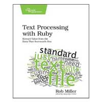 pragmatic TEXT PROCESSING WITH RUBY